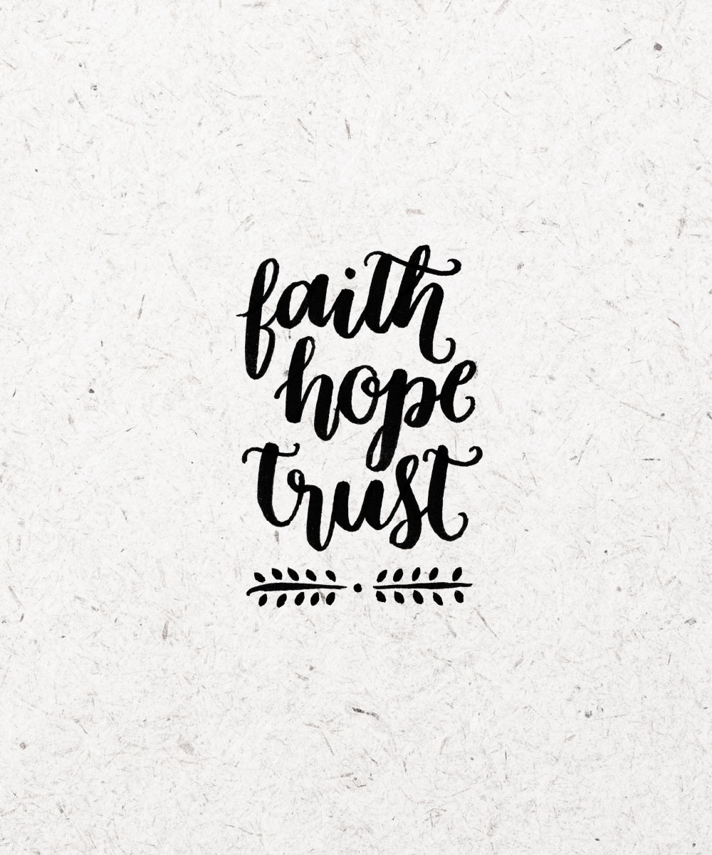 Faith hope and trust its all about this
